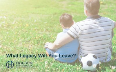 What Legacy Will You Leave?
