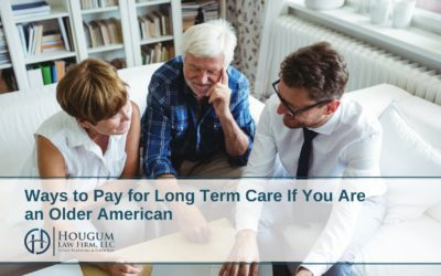 Ways to Pay for Long Term Care If You Are an Older American