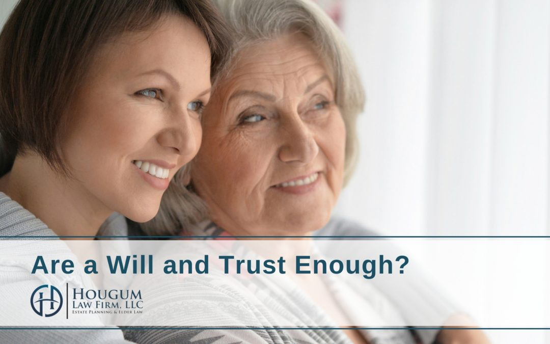 Are a Will and Trust Enough in Wisconsin?