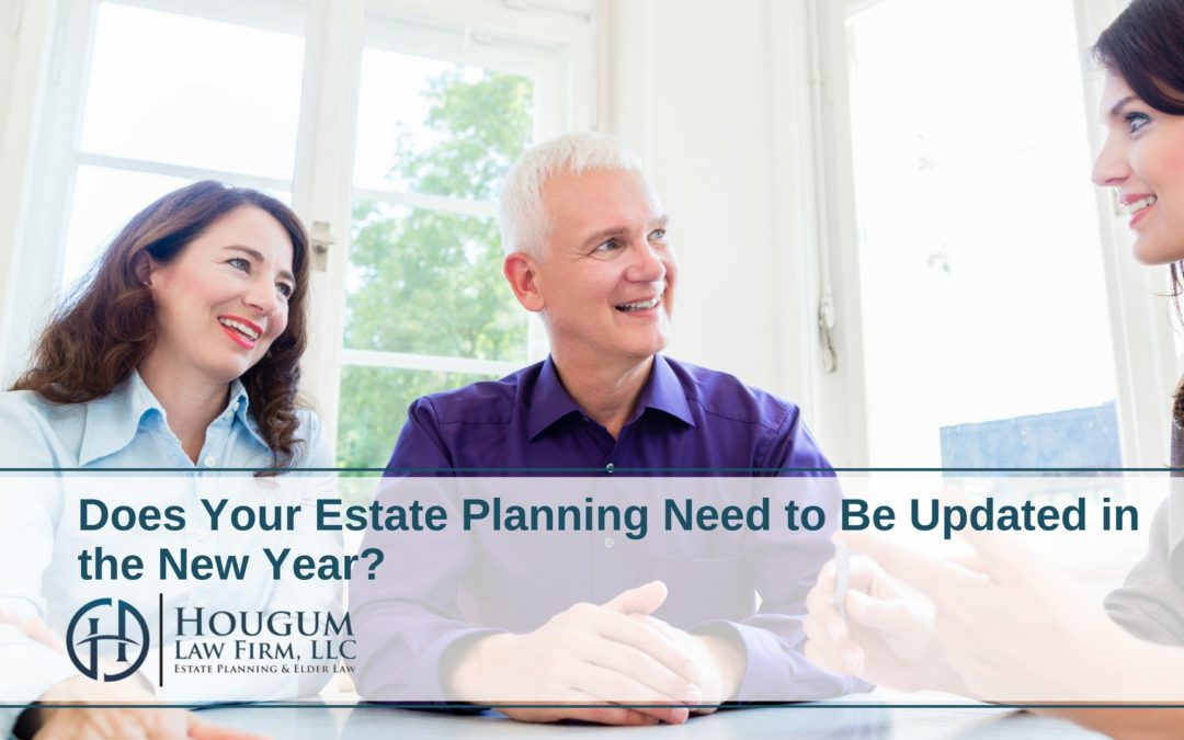 Does Your Estate Planning Need to Be Updated in the New Year?