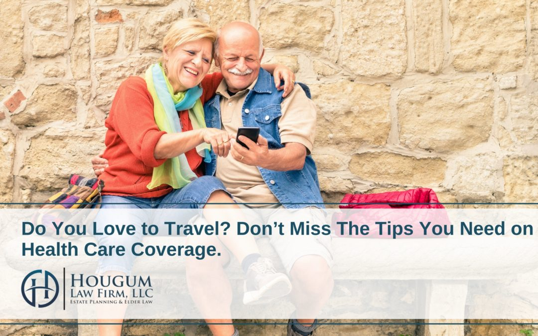 Do You Love to Travel? Don't Miss The Tips You Need on Health Care Coverage.