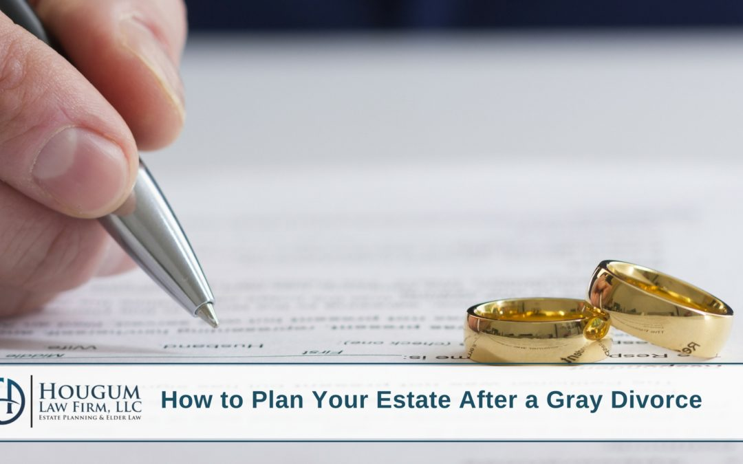 How to Plan Your Estate After a Gray Divorce