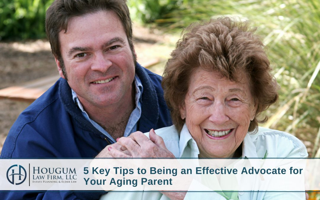 5 Key Tips to Being an Effective Advocate for Your Aging Parent