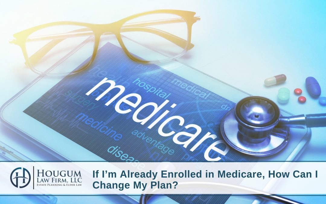 If I'm Already Enrolled in Medicare, How Can I Change My Plan?