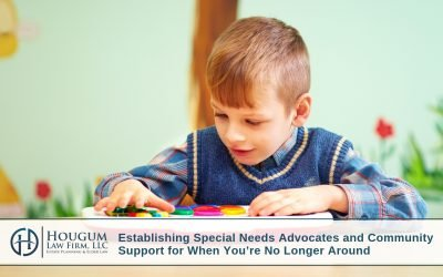 Establishing Special Needs Advocates and Community Support for When You're No Longer Around