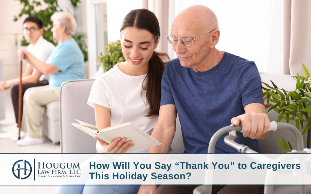 "How Will You Say ""Thank You"" to Caregivers This Holiday Season?"