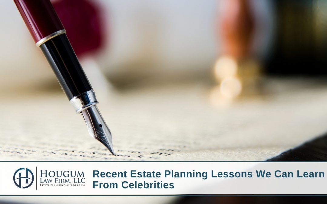 Recent Estate Planning Lessons We Can Learn From Celebrities