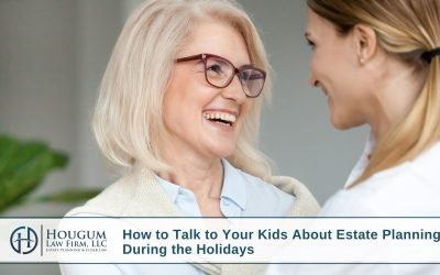 How to Talk to Your Kids About Estate Planning During the Holidays