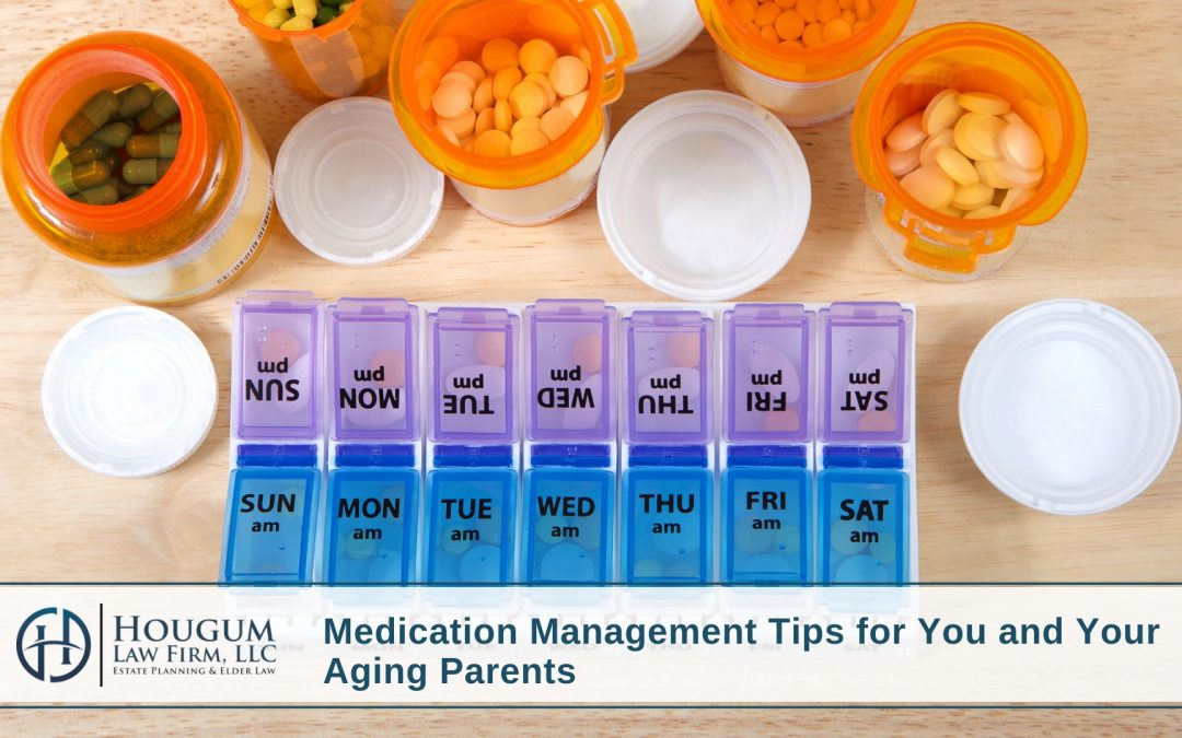 Medication Management Tips for You and Your Aging Parents