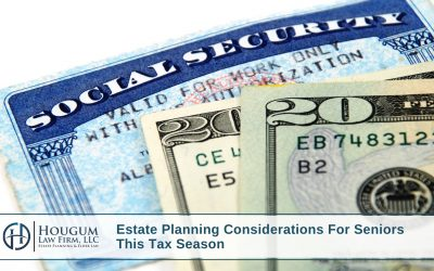 Estate Planning Considerations For Seniors This Tax Season