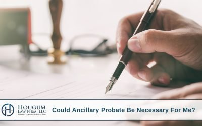 Could Ancillary Probate Be Necessary For Me?