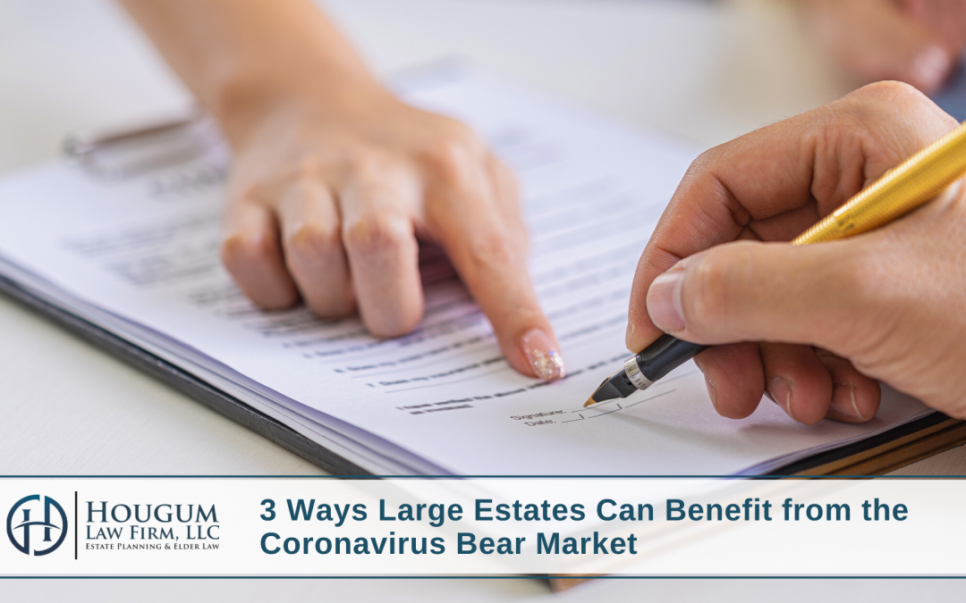 3 Ways Estates May Be Able to Benefit from the Coronavirus Bear Market