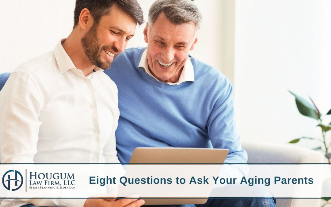 Eight Questions to Ask Your Aging Parents