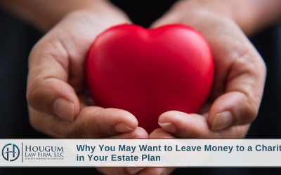 Why You May Want to Leave Money to a Charity in Your Estate Plan