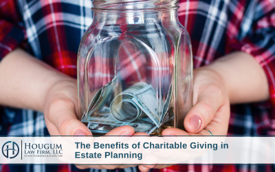 The Benefits of Charitable Giving in Estate Planning