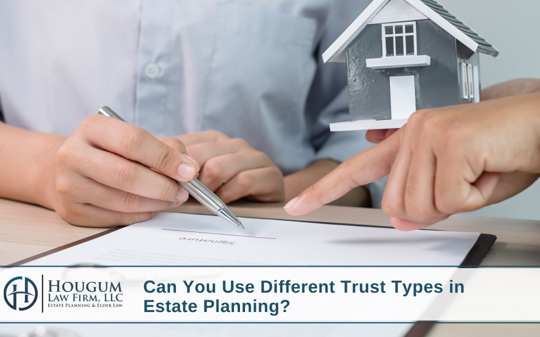 Can You Use Different Trust Types in Estate Planning?