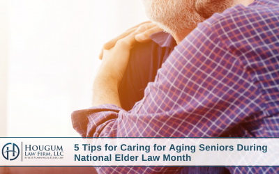 5 Tips for Caring for Aging Seniors During National Elder Law Month