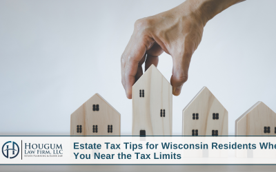 Estate Tax Tips for Wisconsin Residents When You Near the Tax Limits