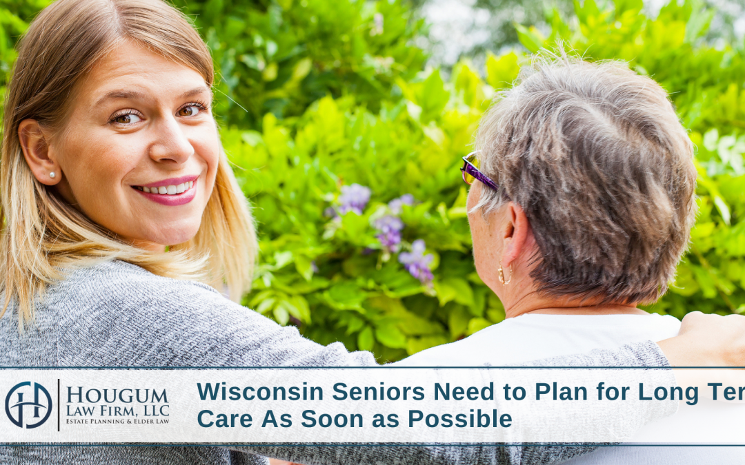 Wisconsin Seniors Need to Plan for Long-Term Care As Soon as Possible