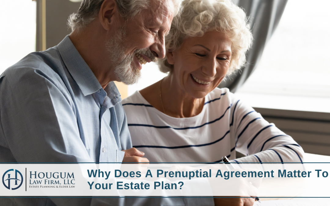 Why Does A Prenuptial Agreement Matter To Your Estate Plan?